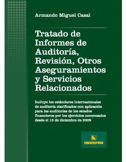 Tratado de Informes de Auditoría, Revisión, Otros Aseguramientos y Servicios Relacionados
