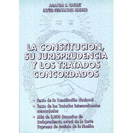 La Constitución, su Jurisprudencia y los Tratados Concordados
