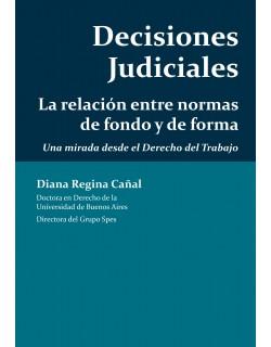 Decisiones Judiciales - La relación entre normas de fondo y de forma