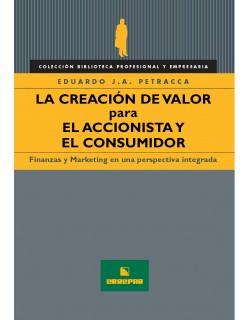 La creación de Valor para el Accionista y el Consumidor