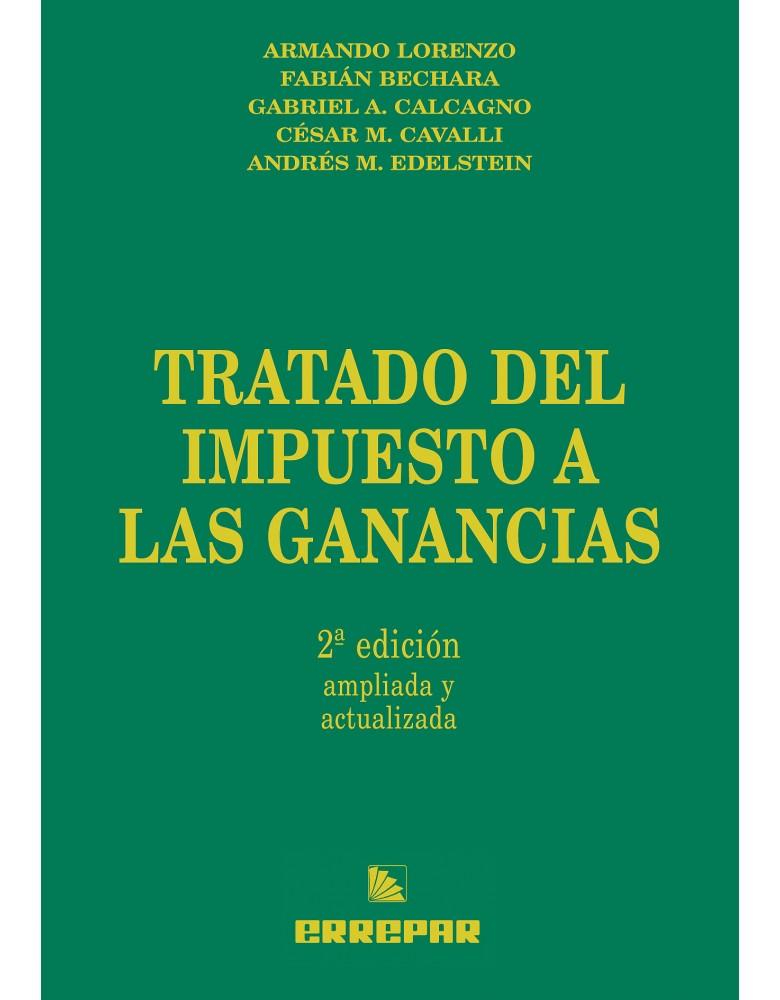 TRATADO DEL IMPUESTO A LAS GANANCIAS 2° ED.