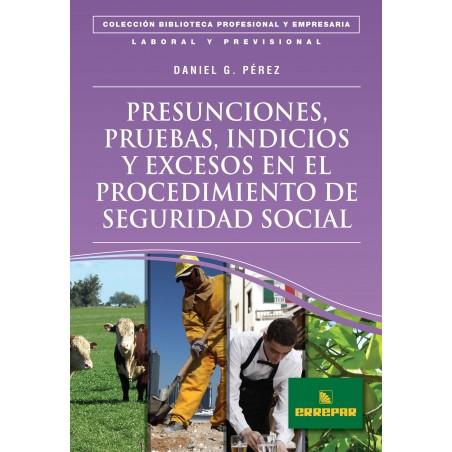 Presunciones, pruebas, indicios y excesos en el procedimiento de seguridad social