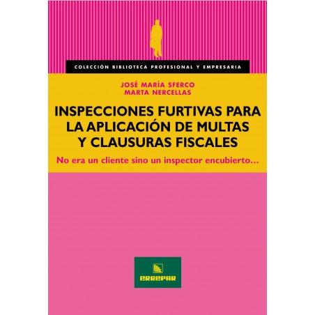 Inspecciones Furtivas para la Aplicación de Multas y Clausuras Fiscales