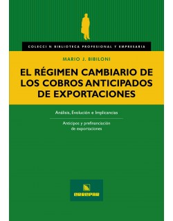 El Régimen Cambiario de los Cobros Anticipados de Exportaciones