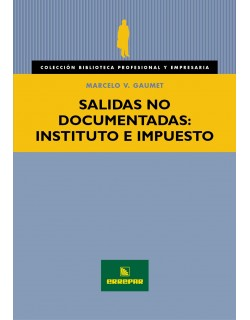 SALIDAS NO DOCUMENTADAS: INSTITUTO E IMPUESTO