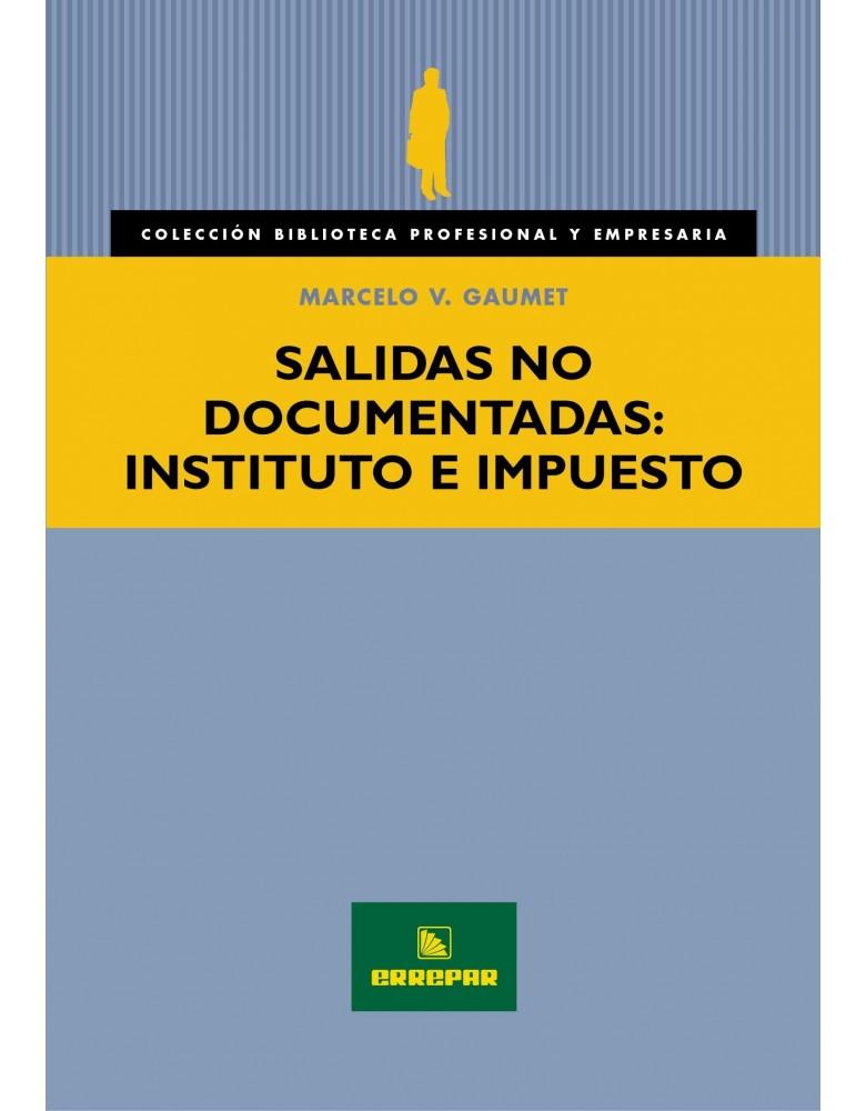 SALIDAS NO DOCUMENTADAS: INSTITUTO E IMPUESTO