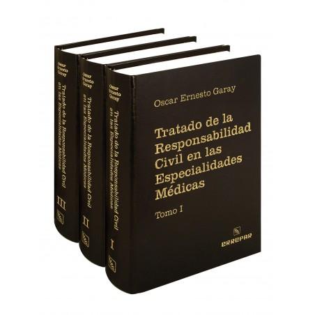 Tratado de la Responsabilidad Civil en las Especialidades Médicas - 3 Tomos Encuadernados