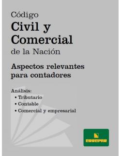 Código Civil y Comercial de la Nación: Aspectos Relevantes para Contadores
