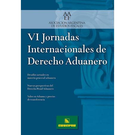 VI Jornadas Internacionales de Derecho Aduanero