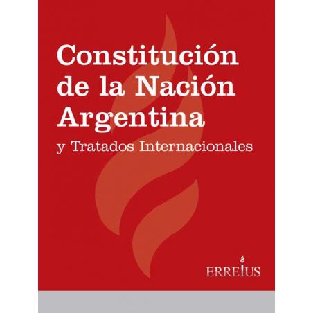 Constitución de la Nación Argentina y tratados Internacionales - Edicion Rustica