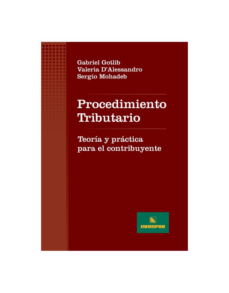 Procedimiento Tributario – Teoría y práctica para el contribuyente