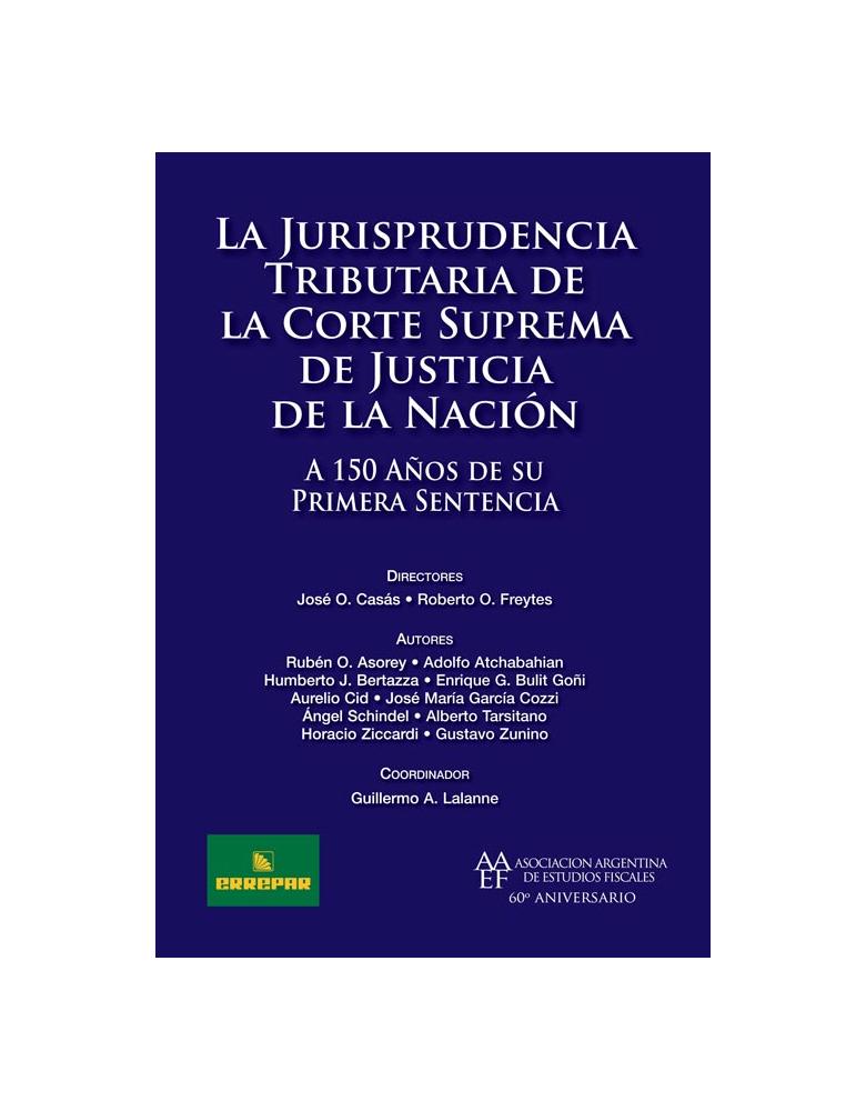 La Jurisprudencia Tributaria de la CSJN: A 150 años de su primera sentencia
