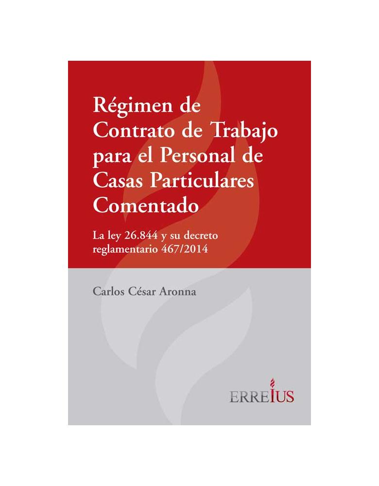Régimen de Contrato de Trabajo para el Personal de Casas Particulares Comentado
