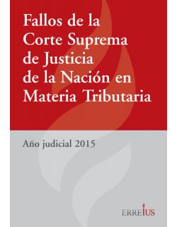 Fallos de la Corte Suprema de Justicia de la Nación en materia tributaria