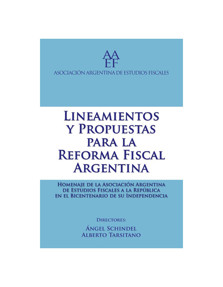 LINEAMIENTOS Y PROPUESTAS PARA LA REFORMA FISCAL ARGENTINA