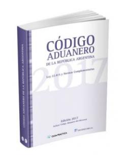 Código Aduanero de la República Argentina - Edición 2017