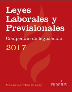Leyes laborales y previsionales 2017 - Compendio de legislación