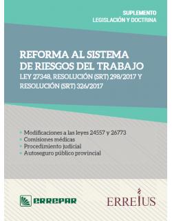 Reforma al sistema de riesgos del trabajo - Ley 27348 y resoluciones (SRT) 298/2017 y 326/2017