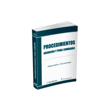 Procedimientos Aduanero y Penal Cambiario