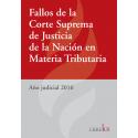 Fallos de la Corte Suprema de Justicia de la Nación en materia tributaria - Año judicial 2016