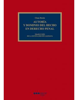 Autoría y dominio del hecho en Derecho penal