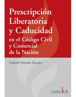 PRESCRIPCIÓN LIBERATORIA Y CADUCIDAD EN EL CODIGO CIVIL Y COMERCIAL DE LA NACION