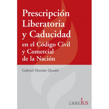 Prescripción Liberatoria y Caducidad en el Código Civil y Comercial de la Nación