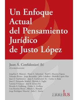 UN ENFOQUE ACTUAL DEL PENSAMIENTO JURIDICO DE JUSTO LOPEZ