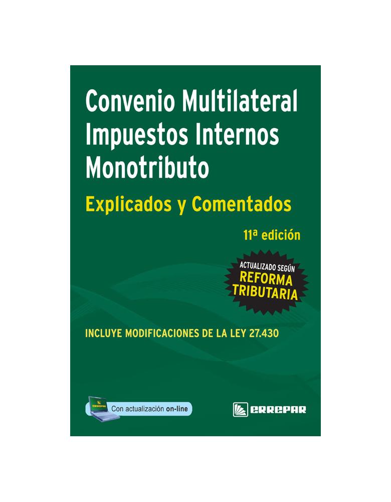 CONVENIO MULTILATERAL IMPUESTOS INTERNOS / MONOTRIBUTO. EXPLICADO Y COMENTADO