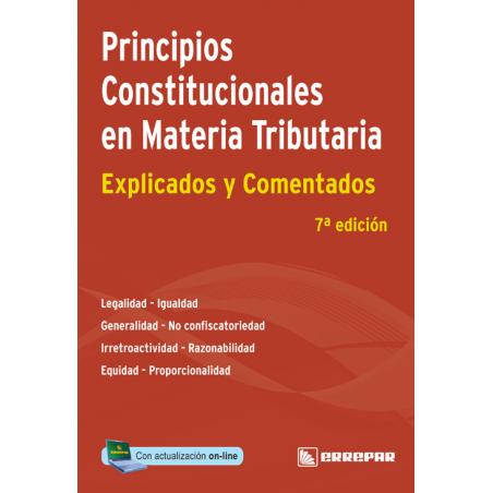 Principios Constitucionales en Materia Tributaria - Explicado y Comentado