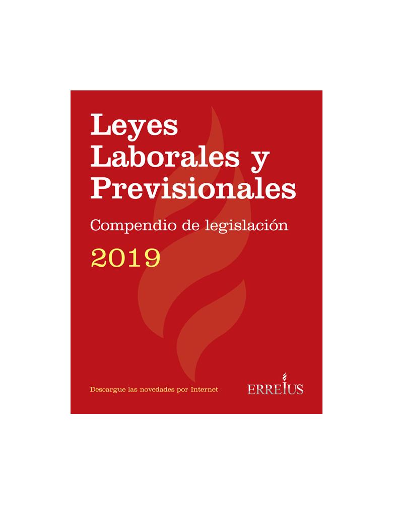 Leyes Laborales y Previsionales - Compendio de legislación 2019