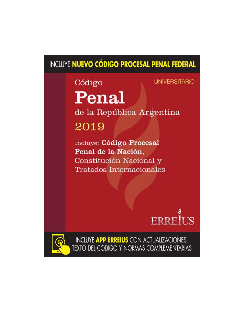 CÓDIGO PENAL DE LA REPÚBLICA ARGENTINA 2019 - VERSIÓN UNIVERSITARIA
