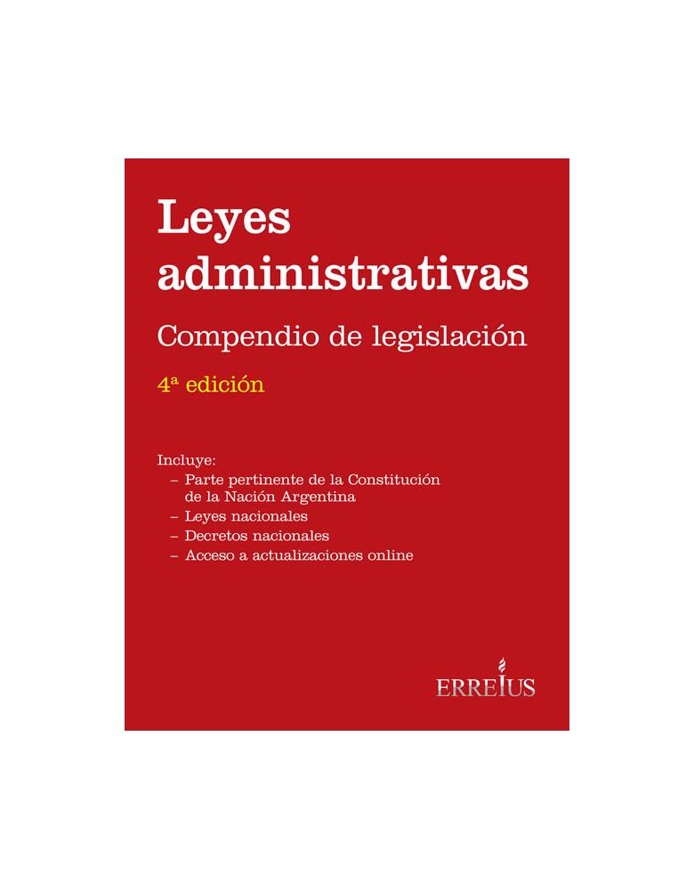 LEYES ADMINISTRATIVAS - COMPENDIO DE LEGISLACION 4TA. EDICIÓN