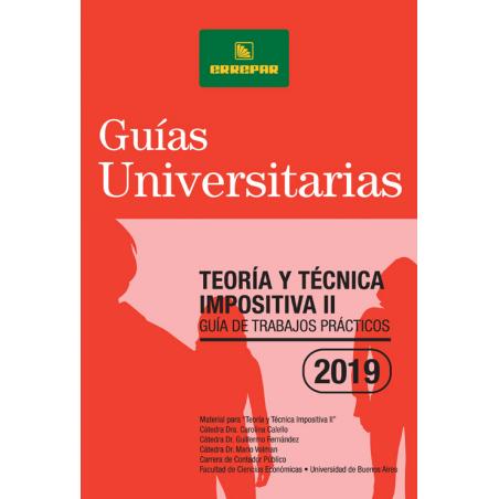 Teoría y técnica impositiva II : Guía de trabajos prácticos 2019