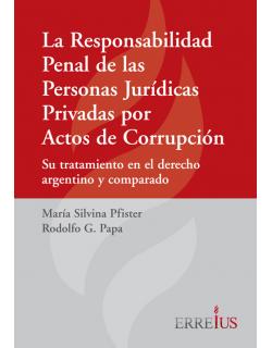 La responsabilidad penal de las personas jurídicas privadas por actos de corrupción