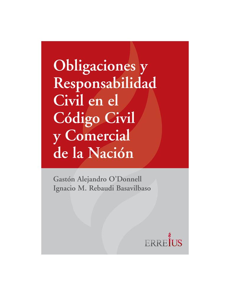 OBLIGACIONES Y RESPONSABILIDAD CIVIL EN EL CODIGO Y COMERCIAL DE LA NACION