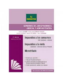 Sumarios de Jurisprudencia Judicial. Impuestos a los Consumos - Impuestos a la Renta - Monotributo